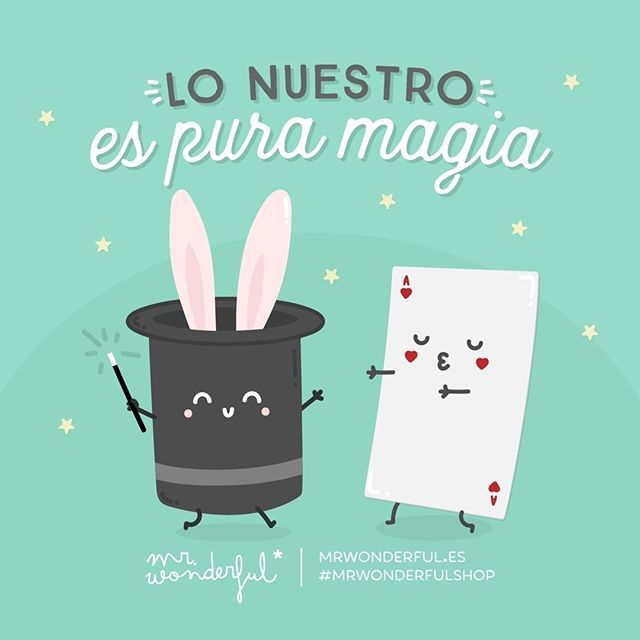 Lo nuestro no tiene ni trampa ni cartón. What we have is pure magic. There are no trapdoors or tricks in what we have together. #mrwonderfulshop #quotes #magic