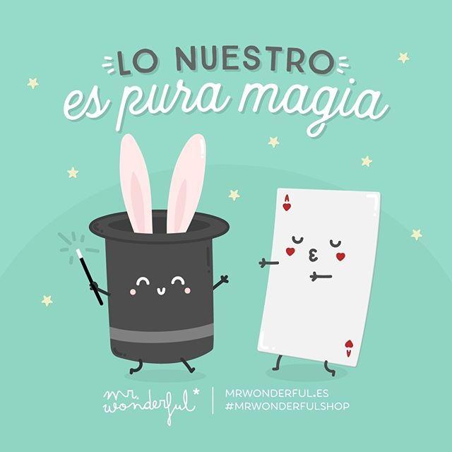 Lo nuestro no tiene ni trampa ni cartón. #mrwonderfulshop #quotes #magic
