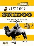Skidoo: Meine Reise durch die Geisterstädte des Wilden Westens von Alex Capus