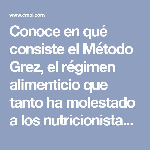 Conoce en qué consiste el Método Grez, el régimen alimenticio que tanto ha molestado a los nutricionistas | Emol.com