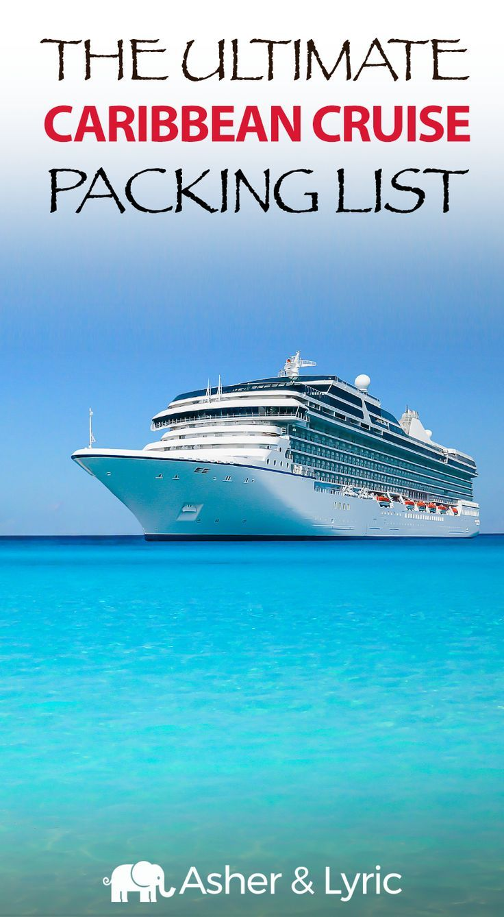 17 top caribbean cruise packing list items   what not to