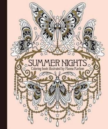 Summer Nights Coloring Book By Hanna Karlzon This New Volume Of The Bestselling Karlzons