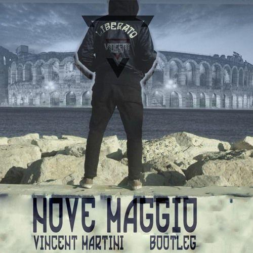 LIBERATO - NOVE MAGGIO (Vincent Martini Bootleg) di Vincent Martini su SoundCloud