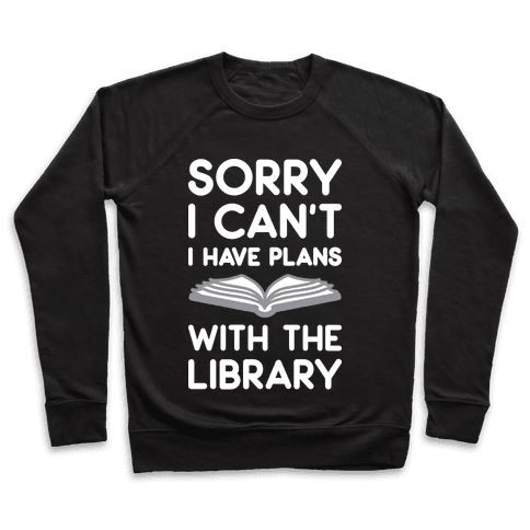 "Sorry I Can't I Have Plans With The Library - My books need me, sorry. Show the world that you already have plans with this funny, ""Sorry I Can't I Have Plans With The Library"" bibliophile design! Perfect for a reader, reading, book lovers, book worms, and librarians!"