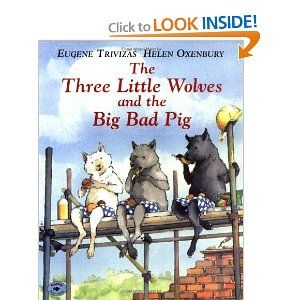 Book, The Three Little Wolves and the Big Bad Pig by Eugene Trivizas