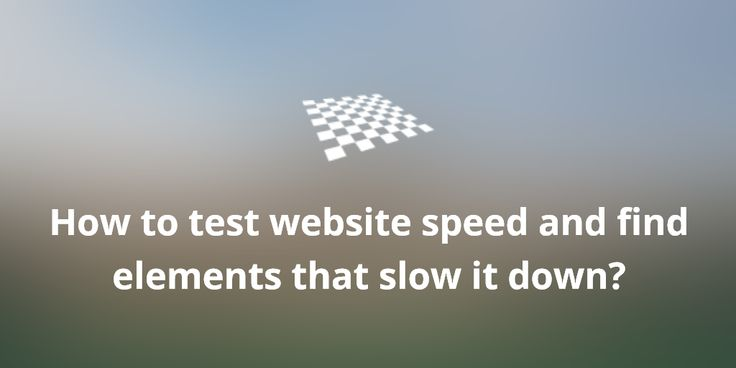 How to test website speed and find elements that slow it down?  http://divendor.com/blog/test-website-speed-find-elements-slow/