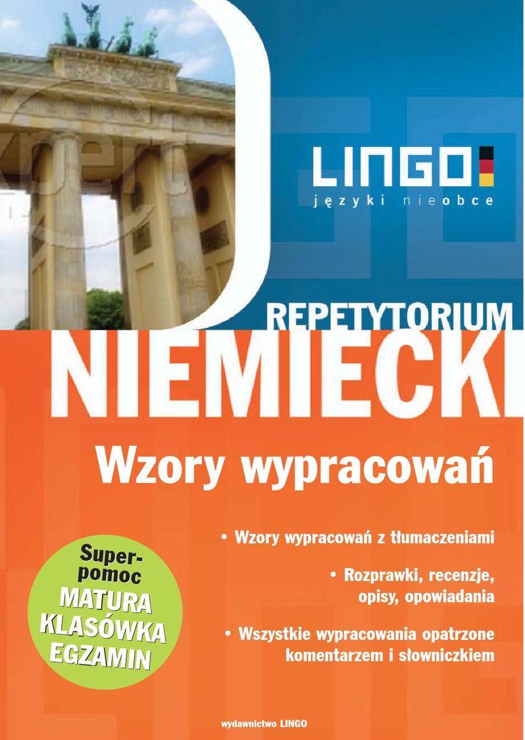 """Niemiecki. Wzory wypracowań. Repetytorium - ebook. Seria repetytoriów językowych Wydawnictwa Lingo przeznaczona jest dla wszystkich uczących się języka niemieckiego, a zwłaszcza uczniów, studentów, maturzystów i osób przygotowujących się do egzaminów językowych. Repetytorium """"NIEMIECKI. Wzory wypracowań"""" pozwala opanować najważniejsze formy wypowiedzi wymagane przez nauczycieli czy egzaminatorów, takie jak: rozprawki, recenzje, opisy i opowiadania.  Repetytorium """"NIEMIECKI. Wzory wypracowań""""…"""
