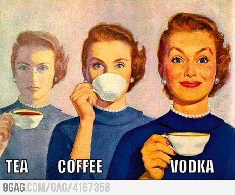 Coffee? Tea? Vodka?