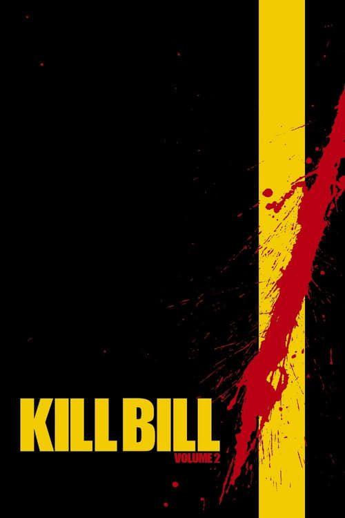 Watch Kill Bill: Vol. 2 (2004) Full Movie Online Free