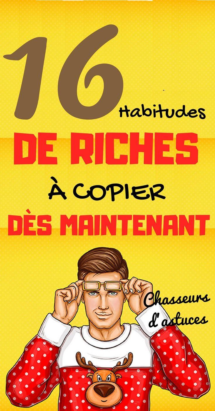 16 HABITUDES DE RICHES A COPIER DES MAINTENANT