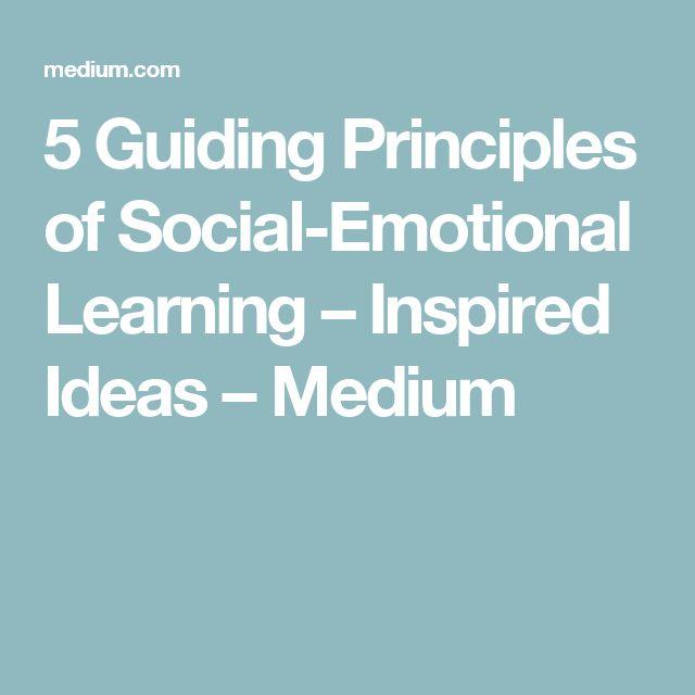 5 Guiding Principles of Social-Emotional Learning – Inspired Ideas – Medium