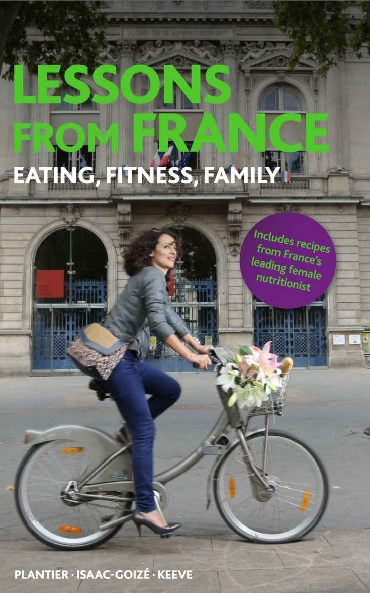 Lessons From France: Eating, Fitness, Family eBook: Rebeca Plantier, Tina Isaac-Goize, Meredith Keeve, Francois Goize: Amazon.ca: Kindle Store