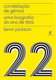 Constelação de gênios é a biografia de um ano marcante na história mundial: 1922. O livro apresenta um retrato do período mais efervescente da modernidade, o...