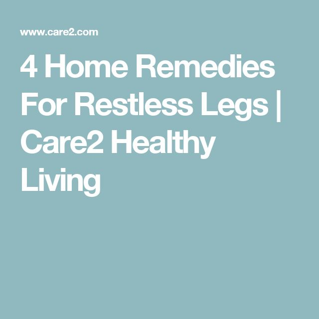 4 Home Remedies For Restless Legs | Care2 Healthy Living