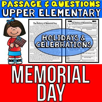 "Memorial Day: Passage and Questions - This ""History of Memorial Day"" passage is a perfect way to help your students understand several concepts, such as: the original name was Decoration Day, the reason it evolved into Memorial Day, how it all started with an order/announcement given, tells a part of the order #11, which led to many cities celebrating fallen soldiers, when it became a federal holiday, and so much more.Please click on the preview above to get a better idea of what is…"