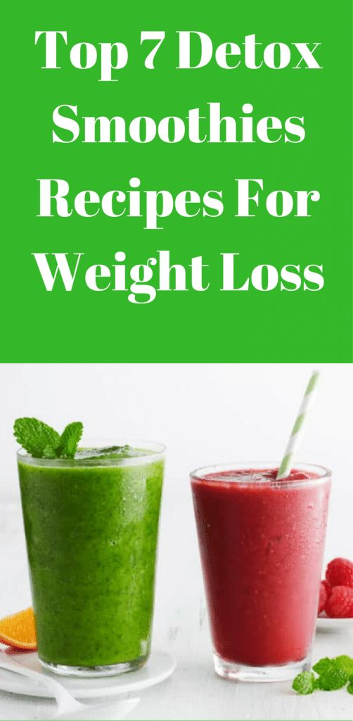 Top 7 Detox Smoothies Recipes For Weight Loss