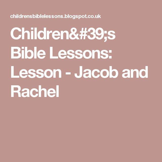 Children's Bible Lessons: Lesson - Jacob and Rachel