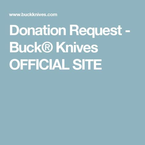 Donation Request - Buck® Knives OFFICIAL SITE