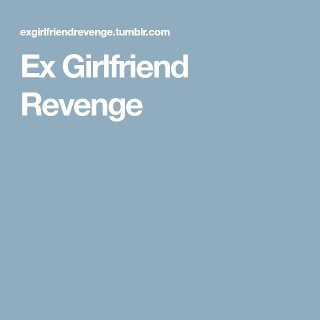 Ex Girlfriend Revenge