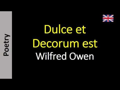 dulce et decorum est english coursework The words 'dulce et decorum est' are from a latin ode written by the poet horace around two thousand years ago this is understandable, of course, as.