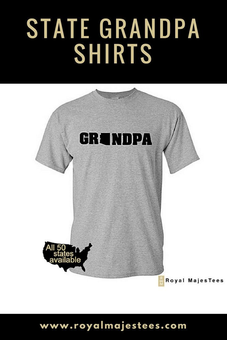 ce6cc56f3 State Grandpa Shirts available for all 50 States. #alaska #wisconsin  #minnesota #indiana #florida #newyork #maine #delaware #vermont #virginia  ...