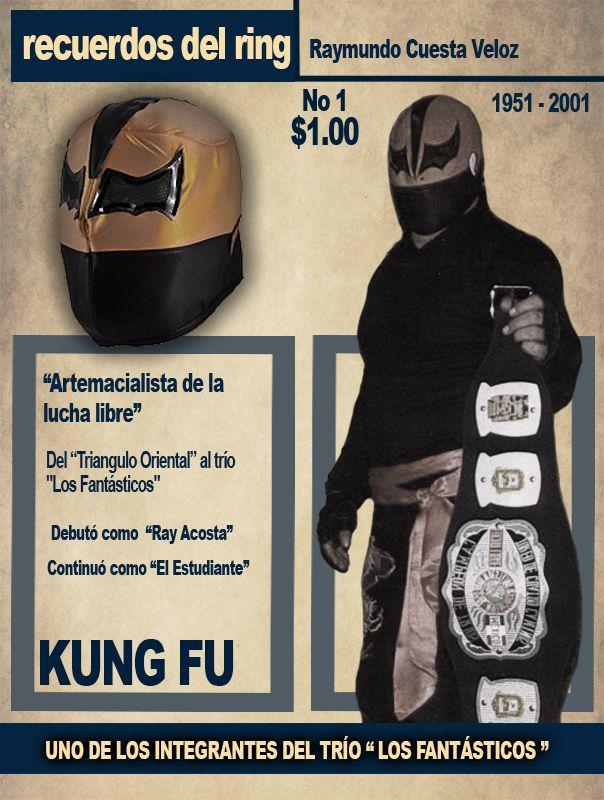 Kung Fu, el luchador del ''Triángulo Oriental' y 'Los Fantásticos', quien contaba con una gran combinación de artes marciales y lucha libre