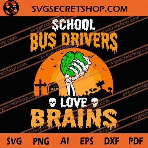 Download School Bus Drivers Love Brains SVG, Halloween SVG, Brains ...