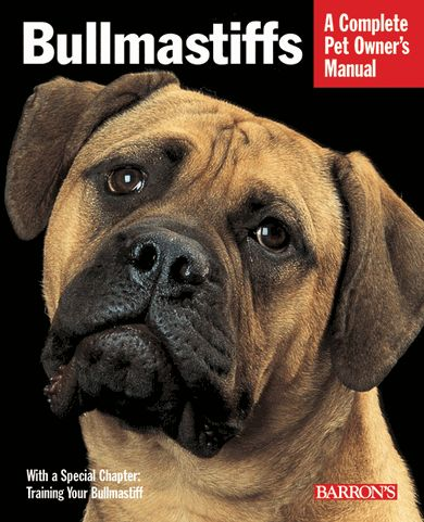 A Complete Pet Owner's Manual - Bullmastiff