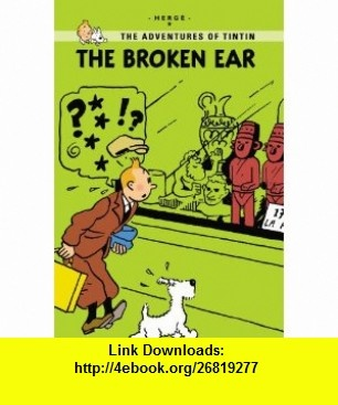 The Broken Ear (The Adventures of Tintin Young Readers Edition) (9780316133852) Herg� , ISBN-10: 031613385X  , ISBN-13: 978-0316133852 ,  , tutorials , pdf , ebook , torrent , downloads , rapidshare , filesonic , hotfile , megaupload , fileserve