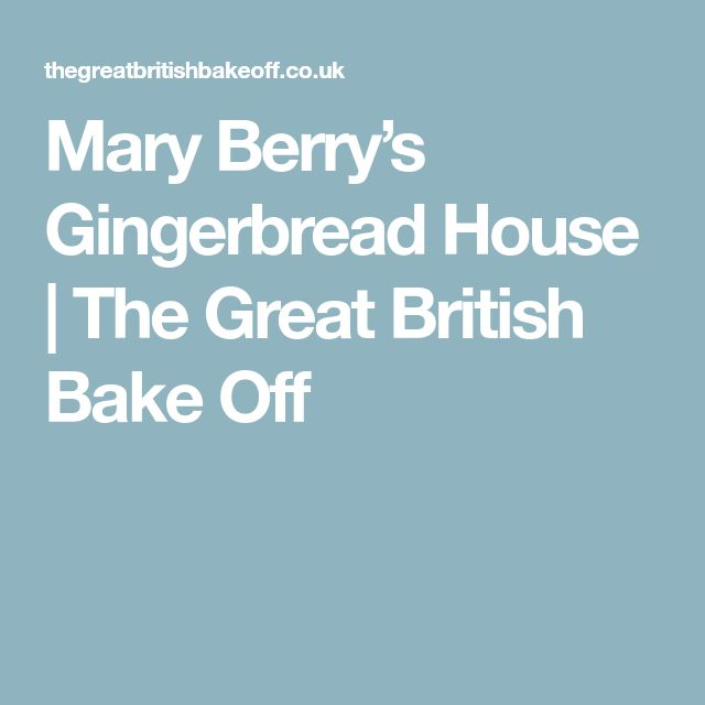 Mary Berry's Gingerbread House | The Great British Bake Off