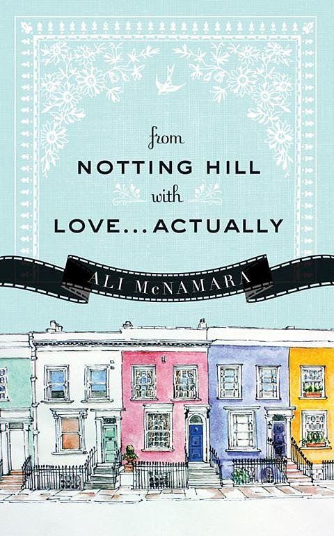 Obsessed with London-set romantic comedies? As the title suggests, From Notting Hill With Love . . . Actually by Ali McNamara tells the story of a film fanatic who moves to London and hopes to live out her own movie-like happily ever after.