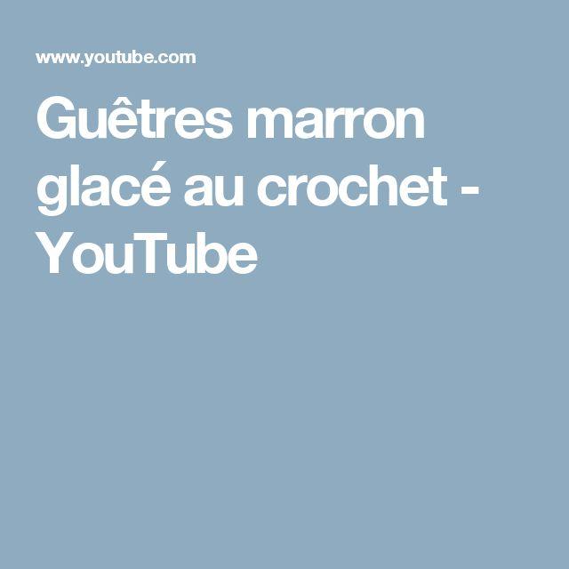 Guêtres marron glacé au crochet - YouTube