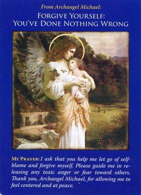 Angel Wisdom ~ Archangel Michael: Forgive yourself. As the poet said: happy he who can forgive himselff