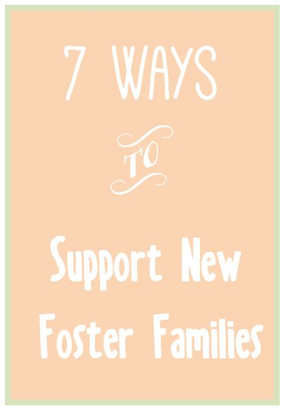 7 Ways to Support New Foster Families