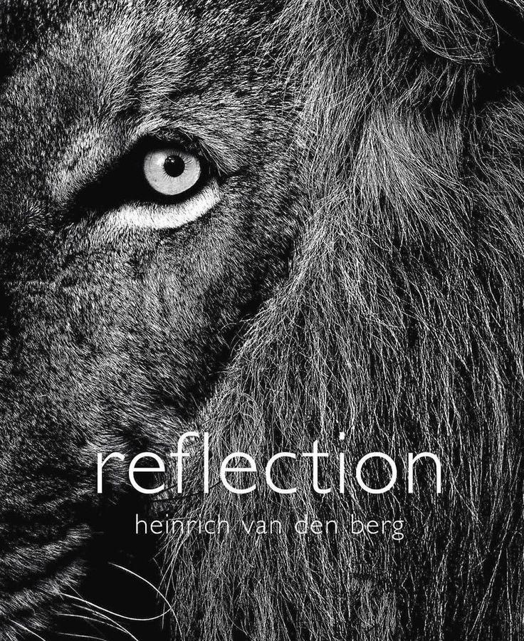 Loer binne bekroonde natuur- en wildfotograaf Heinrich van den Berg se boek 'Reflection'.