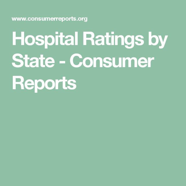 Hospital Ratings by State - Consumer Reports
