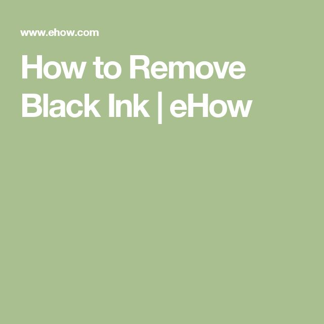 How to Remove Black Ink | eHow