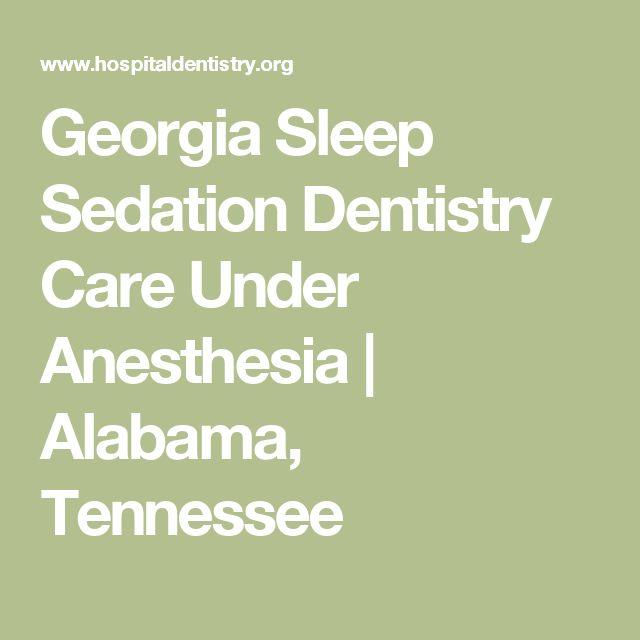 Georgia Sleep Sedation Dentistry Care Under Anesthesia   Alabama, Tennessee