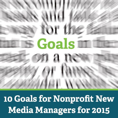 After the holiday break new media managers return to work energized to update and implement their list of priorities for the upcoming year. The goals suggested below are fairly easy to achieve, yet...