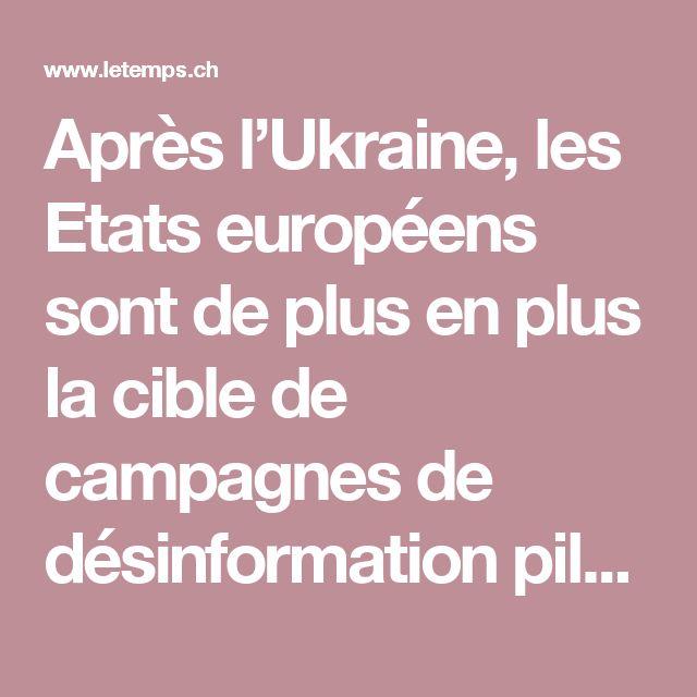 Après l'Ukraine, les Etats européens sont de plus en plus la cible de campagnes de désinformation pilotées par le Kremlin. Une arme qui est au cœur de la nouvelle doctrine militaire russe. Des experts européens de la sécurité tirent la sonnette d'alarme