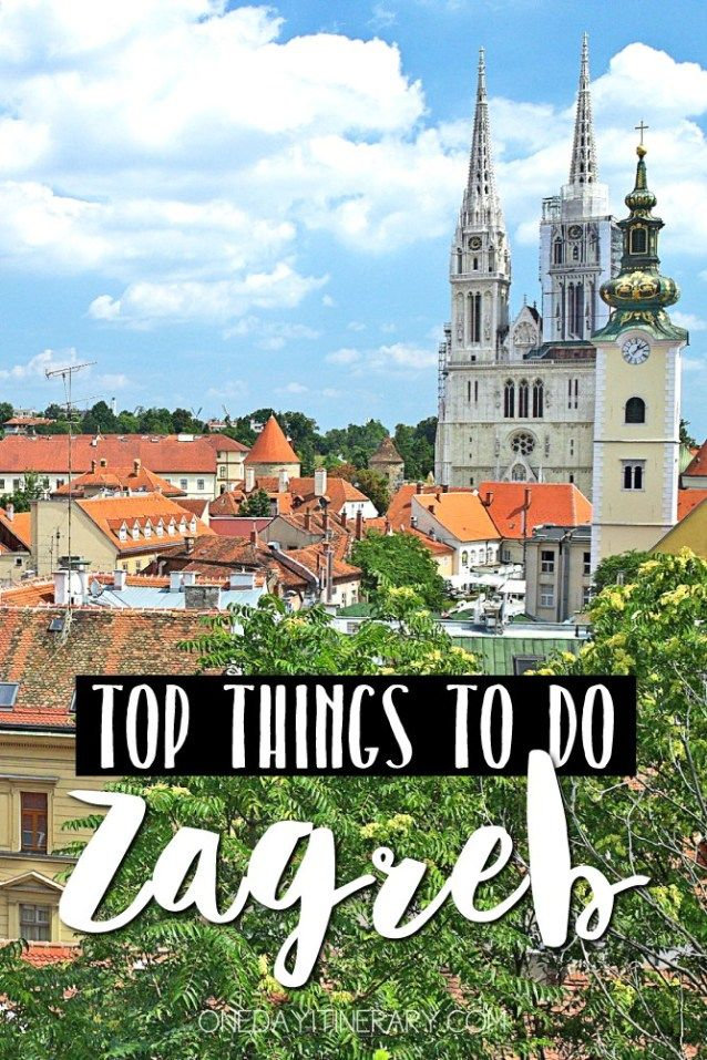 One Day In Zagreb Itinerary Top Things To Do In Zagreb Croatia Croatia Travel Guide Croatia Travel Travel