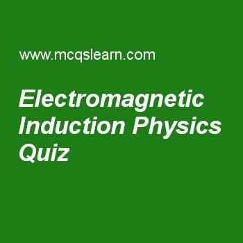 Electromagnetic Induction Physics Quiz
