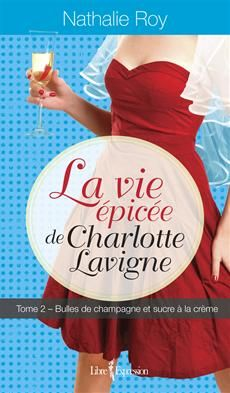 Charlotte Lavigne est de retour ! À trente-quatre ans, elle est toujours recherchiste pour l'émission de télé Totalement Roxanne et, à son plus grand bonheur, elle est maintenant [...] $27.95