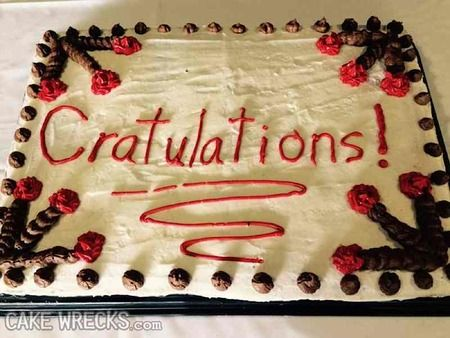 CONGRATULATIONS: Never have we seen a word misspelled so badly, in so different many ways, on so many cakes!!!