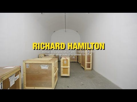 Richard Hamilton - Montaje de la exposición / Exhibition set-up - YouTube
