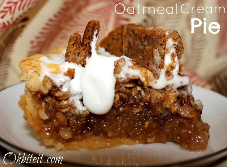 ~Oatmeal Cream Pie!  I have made oatmeal pie ever since I was married.  It taste like pecan pie, so much, you might not know the difference.