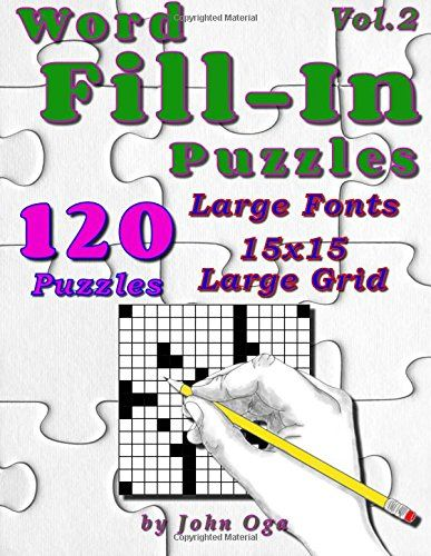 Word Fill-In Puzzles: Fill In Puzzle Book, 120 Puzzles: V... https://www.amazon.com/dp/1540898520/ref=cm_sw_r_pi_dp_x_Poy9ybYQEVEZF