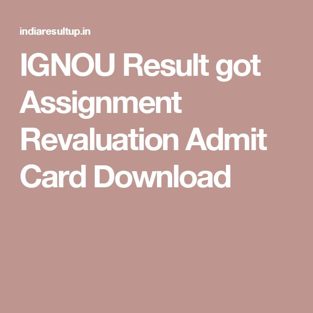 IGNOU Result got Assignment Revaluation Admit Card Download