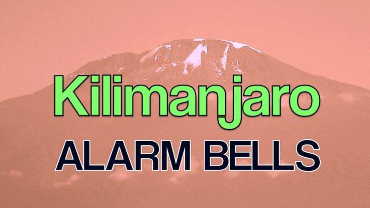 Mt. KILIMANJARO -  😡  ALARM BELLS IN VICTORIA, CANADA 😡