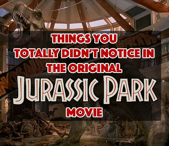 """21 Things You Totally Didn't Notice In The Original """"Jurassic Park"""" Movie"""